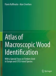 Atlas of Macroscopic Wood Identification: With a Special Focus on Timbers Used in Europe and CITES-listed Species