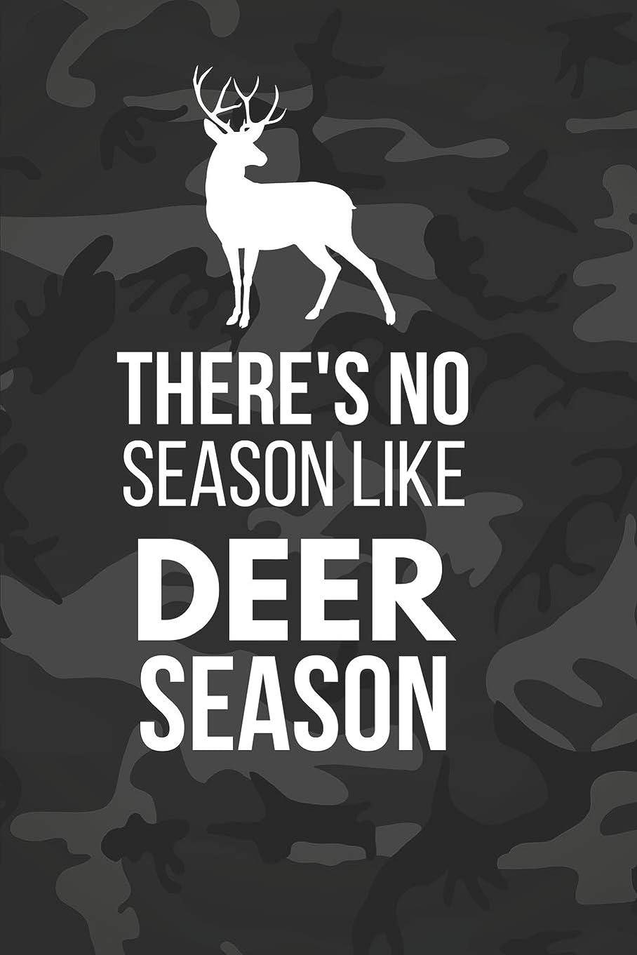 日付コウモリ爪There's No Season Like Deer Season: Funny Hunting Gifts  ~ Notebook (6