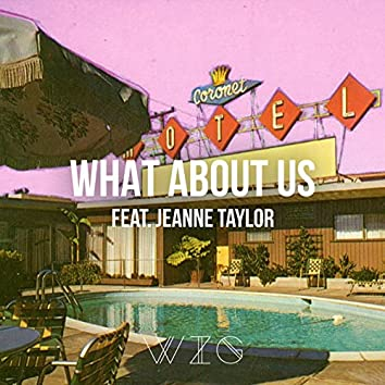 What About Us (feat. Jeanne Taylor)