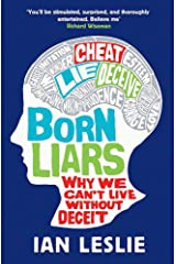 Born Liars: We All Do It But Which One Are You - Psychopath, Sociopath or Little White Liar? Paperback