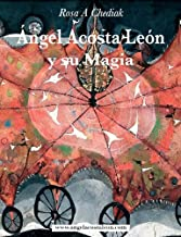 Angel Acosta Leon y su magia