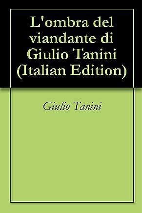 Lombra del viandante di Giulio Tanini