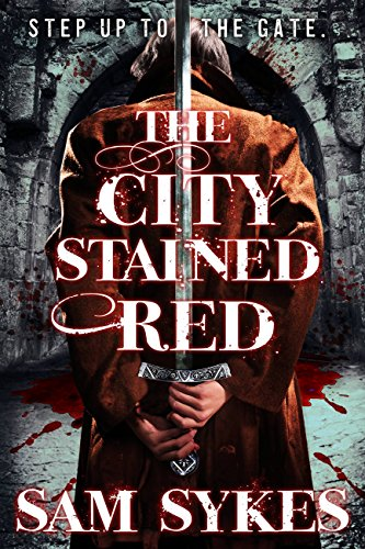Book cover for The City Stained Red by Sam Sykes. Gray and black background with a figure in a red shirt holding a sword behind his back in the foreground.