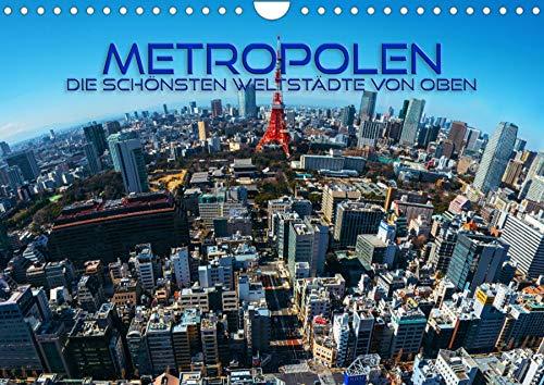 Metropolen - die schönsten Weltstädte von oben (Wandkalender 2022 DIN A4 quer)