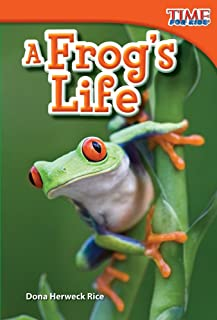 Teacher Created Materials - TIME For Kids Informational Text: A Frog's Life - Grade 1 - Guided Reading Level E