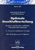 Optimale Druckluftverteilung: So spart man Energie und Kosten in Druckluftleitungsnetzen (Kontakt & Studium) - Karl H. Feldmann