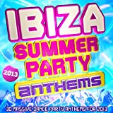 Ibiza Summer Party Anthems 2013 - 30 Massive Dance Party Anthems for 2013