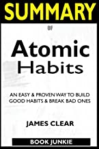 SUMMARY Of Atomic Habits: An Easy & Proven Way to Build Good Habits & Break Bad Ones
