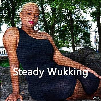 Steady Wukking