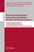 Data Privacy Management, Autonomous Spontaneous Security, and Security Assurance: 9th International Workshop, DPM 2014, 7th International Workshop, SETOP ... Notes in Computer Science Book 8872)