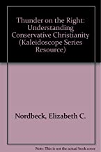 Thunder on the Right: Understanding Conservative Christianity in America/Teachers Edition (Kaleidoscope Series Resource)