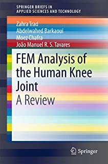 FEM Analysis of the Human Knee Joint: A Review