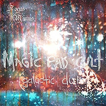 Magic Pad Cult (Galactic Dump)