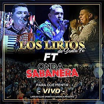 Para Que Mentir (Vivo - Club Sportivo América - Rosario)
