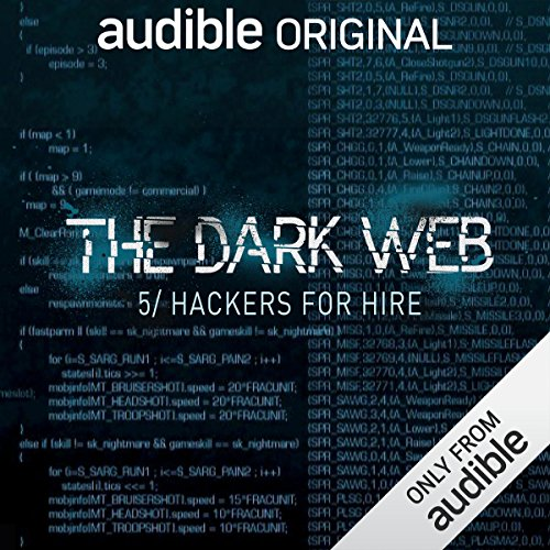 Ep. 5: Hackers For Hire (The Dark Web) audiobook cover art