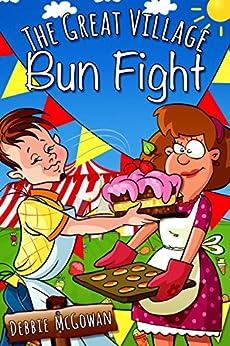 The Great Village Bun Fight by [Debbie McGowan]