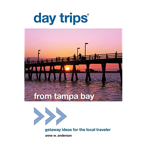 Day Trips® from Tampa Bay: Getaway Ideas For The Local Traveler (Day Trips