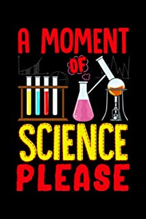 A Moment Of Science Please: Funny A Moment Of Science Please Chemistry Pun Themed Blank Notebook - Perfect Lined Compositi...