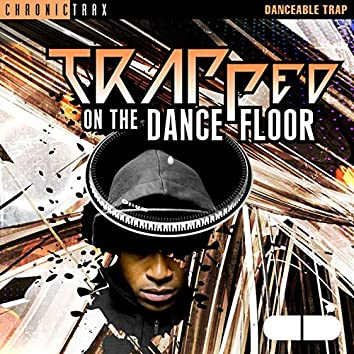 Trapped on the Dance Floor