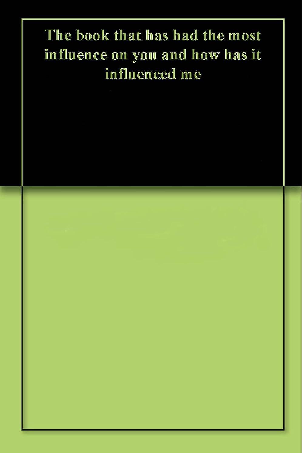 町怠なメイドThe book that has had the most influence on you and how has it influenced me (English Edition)