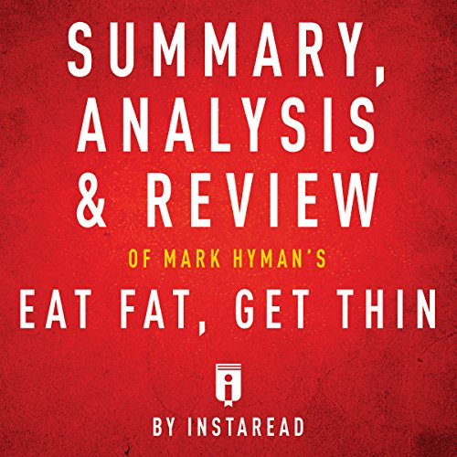 Summary, Analysis & Review of Mark Hyman's Eat Fat, Get Thin audiobook cover art