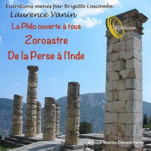 La philo ouverte à tous : Zoroastre - de la Perse à l'Inde audiobook cover art