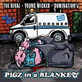 Pigz In A Blanket (feat. Young Wicked & Domination J) [Explicit]