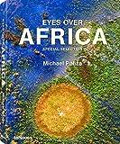 Eyes Over Africa: Afrika aus der Vogelperspektive, aufgenommen auf eine einmaliger Helicopterreise von Kairo bis Kapstadt (Deutsch, Englisch und Französisch) 24,6 x 31,4 cm, 304 Seiten