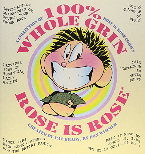 100% Whole Grin Rose is Rose: A Collection of Rose is Rose...