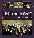Lightroom 6/CC par la pratique (French Edition)