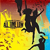So Wrong, It's Right by All Time Low (2007-09-25)