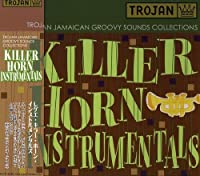 Killer Horn Instrumentals (Trojan Jamaican Groovy Sounds Collections) by Various Artists (2003-07-30)