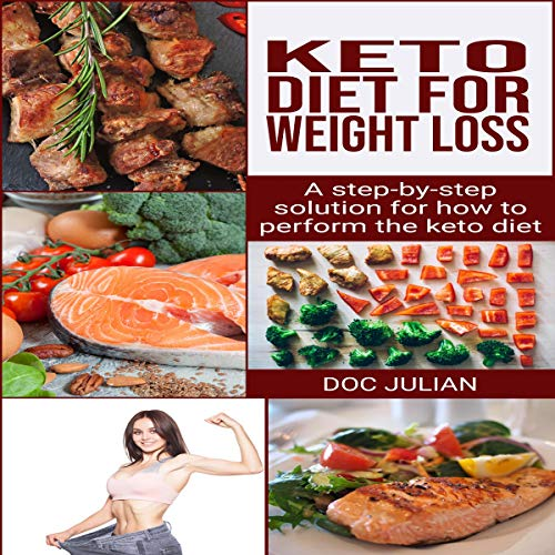 Keto Diet for Weight Loss: A Step-by-Step Solution for How to Perform the Keto Diet for Weight Loss                   By:                                                                                                                                 Doc Julian                               Narrated by:                                                                                                                                 Stephanie Estes                      Length: 1 hr and 24 mins     5 ratings     Overall 5.0