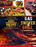 Gas Smoker And Grill Cookbook: A Complete Guide to Gas Smokers & Grills. 600+ Mouthwatering Recipes to Turn You into a Smoking Professional.