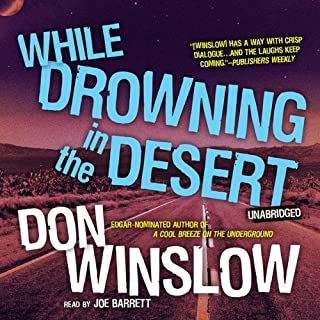 While Drowning in the Desert     The Neal Carey Mysteries, Book 5              Auteur(s):                                                                                                                                 Don Winslow                               Narrateur(s):                                                                                                                                 Joe Barrett                      Durée: 3 h et 49 min     Pas de évaluations     Au global 0,0