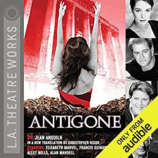 Antigone                   By:                                                                                                                                 Jean Anouilh                               Narrated by:                                                                                                                                 Elizabeth Marvel,                                                                                        Full Cast                      Length: 1 hr and 47 mins     11 ratings     Overall 4.0