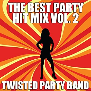 The Best Party Hit Mix Vol. 2