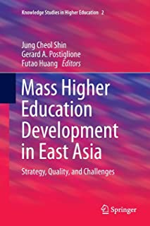 Mass Higher Education Development in East Asia: Strategy, Quality, and Challenges