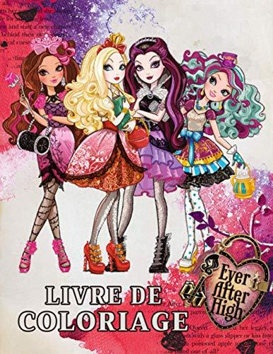 Ever After High Livre de coloriage: Grande coloration pour les filles - Livre de coloriage pour les enfants