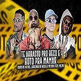 Te Arrasto pro Beco e Boto pra Mamar (feat. MC PR) (Brega Funk) [Explicit]