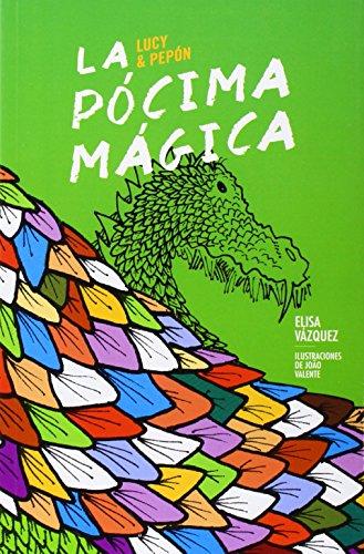 La Pócima mágica 2ªed: Lucy & Pepón, Libro 1 (Español Lucy & Pepón)