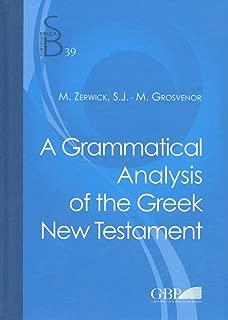 A Grammatical Analysis of the Greek New Testament: 39 (Subsidia Biblica)