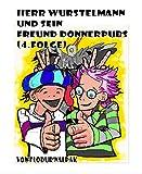 Herr Wurstelmann und Donnerpubs (4.Folge) (German Edition)
