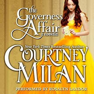 The Governess Affair     The Brothers Sinister, Book 1              By:                                                                                                                                 Courtney Milan                               Narrated by:                                                                                                                                 Rosalyn Landor                      Length: 3 hrs and 50 mins     796 ratings     Overall 4.3