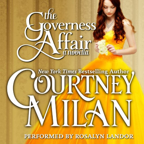 The Governess Affair     The Brothers Sinister, Book 1              By:                                                                                                                                 Courtney Milan                               Narrated by:                                                                                                                                 Rosalyn Landor                      Length: 3 hrs and 50 mins     795 ratings     Overall 4.3