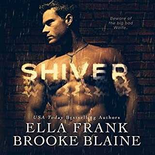 Shiver                   By:                                                                                                                                 Brooke Blaine,                                                                                        Ella Frank                               Narrated by:                                                                                                                                 Biff Summers                      Length: 9 hrs and 21 mins     3 ratings     Overall 5.0