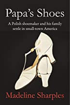 Papa's Shoes: A Polish shoemaker and his family settle in small-town America
