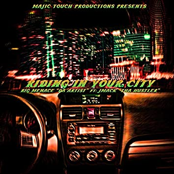 Riding In Your City  (feat. JMack)