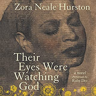 Their Eyes Were Watching God                   Written by:                                                                                                                                 Zora Neale Hurston                               Narrated by:                                                                                                                                 Ruby Dee                      Length: 6 hrs and 44 mins     26 ratings     Overall 4.7