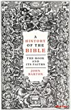 A History of the Bible: The Book and Its Faiths - Dr John Barton